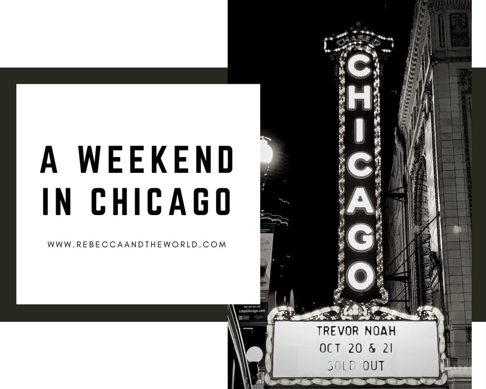 What to do and what to see in Chicago in one weekend | Rebecca and the World