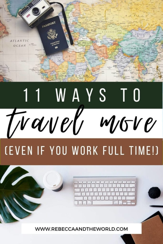 Do you work full time but also have an insatiable wanderlust? Don't believe the myths - you CAN work and travel at the same time. Here are 11 practical tips to help you travel more. Includes a downloadable 2021 vacation planner! | Full Time Work | Work Full Time | Travel More | Travel | Wanderlust | Full Time Worker | How To Travel More