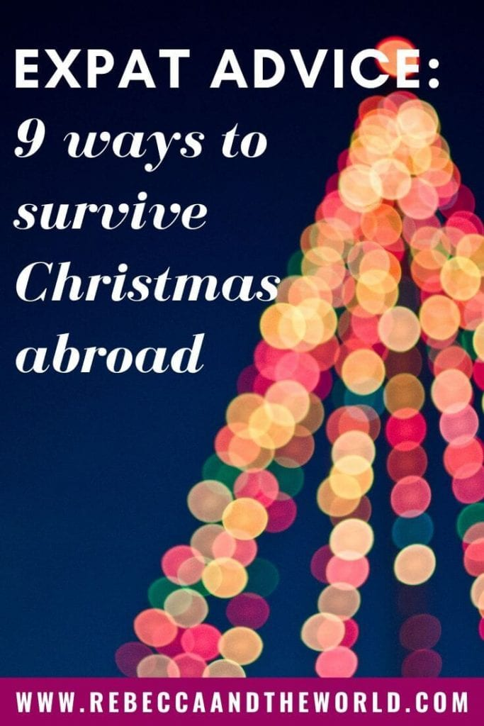 Are you spending Christmas abroad as an expat? It can be a lonely and challenging time - but it doesn't have to be. Here are 9 ways to survive the holiday period. | #expat #expatlife #christmas #holidays #christmasabroad